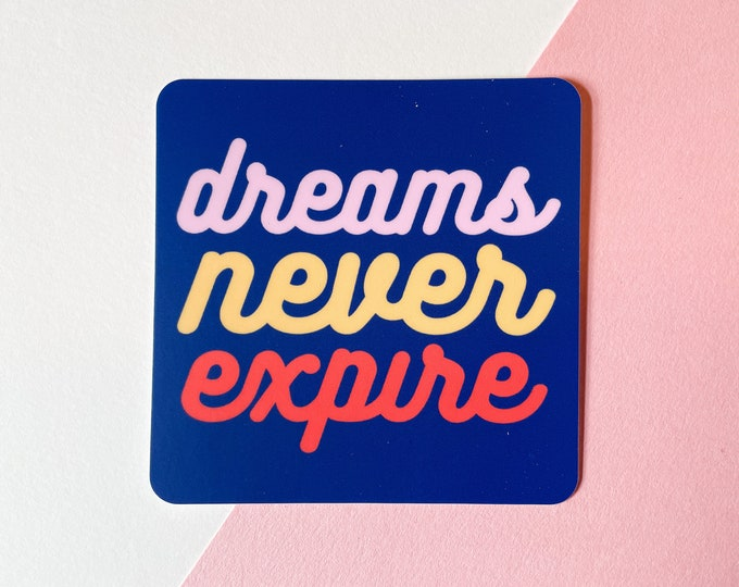 Featured listing image: Dreams Never Expire | laptop sticker