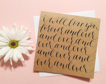 I WIll Love You Forever and Ever card | Handmade kraft card with calligraphy | Valentine's Day card | Anniversary Card | I Love you card