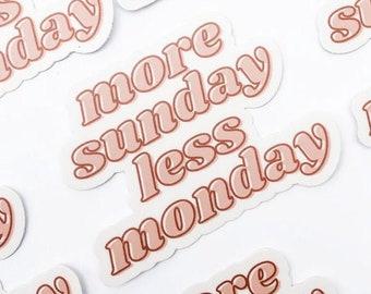 More Sunday, less Monday | laptop sticker