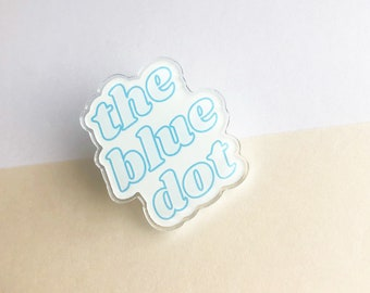 The Blue Dot Acrylic Pin