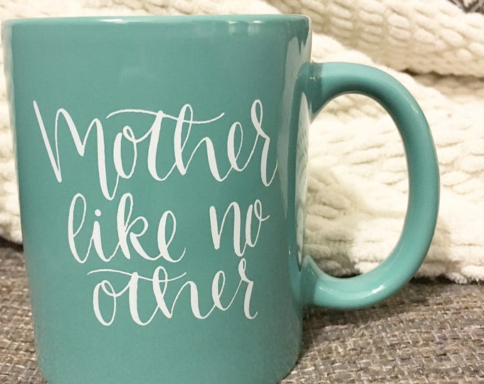 Featured listing image: Mother Like No Other coffee mug | Mint 11 oz. coffee cup