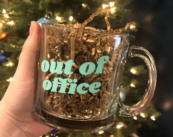 Out of office mug | 11 oz clear glass mug