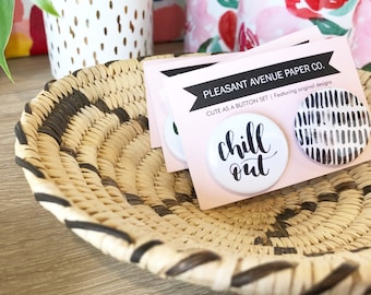Chill Out button set | Gift-worthy | Ready to ship