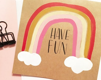 Have Fun rainbow card | Hand-painted card | READY TO SHIP