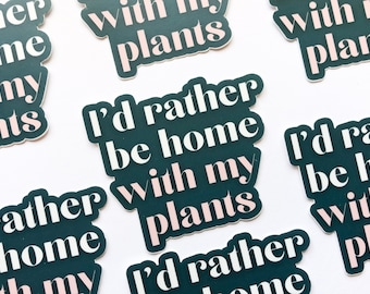 I'd Rather Be Home With My Plants laptop sticker