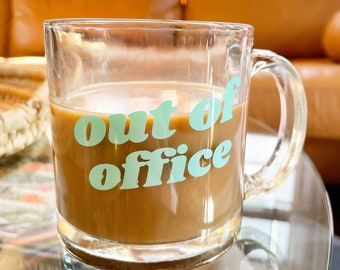 Out of office mug | 11 oz clear glass mug