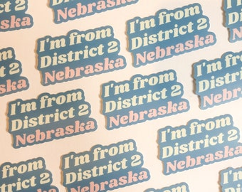 I'm from District 2, Nebraska | laptop sticker