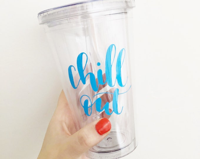 Featured listing image: Chill Out tumbler with straw