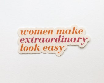 Women make extraordinary look easy | laptop sticker