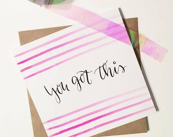 You Got This card | Handmade card  | Encouragement | Friends card | Ready to ship