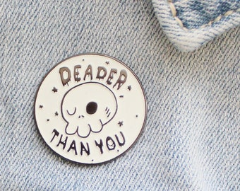 """Glow In The Dark Deader Than You Enamel Pin 1""""  / Soft Enamel Lapel Pin / Skull / Cute / Sassy / Patch Button Pin Gift / Halloween Spoopy"""
