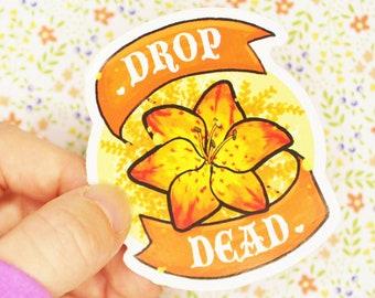 Drop Dead Vinyl Sticker. Weatherproof Sarcastic Flower Sticker. Adult Humor. Curse Words Snarky Sticker. Rude Floral Decal.