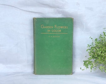 Vintage Gardening Book with Color Illustrations, Garden Flowers in Color, Gardener Gift Idea, Gardening Home Decor