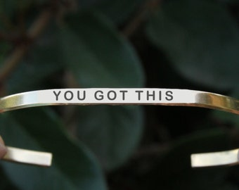 You got this cuff bracelet. Yoga Jewelry. Quote jewelry. Thin cuff bracelet.