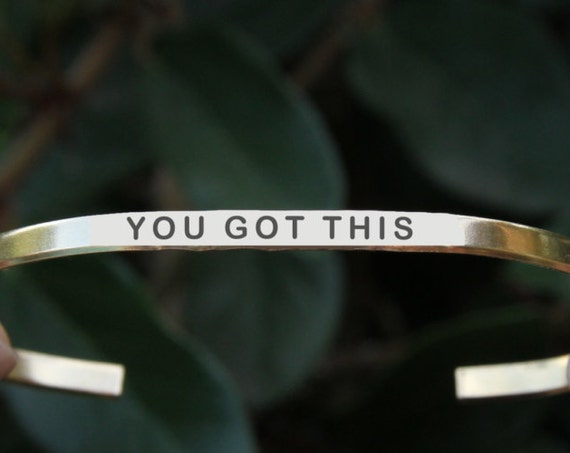 You Got This | Hand stamped Cuff  | You Got It | New Job Gift | College Student Gift | Encouragement gift | Motivate | Motivated
