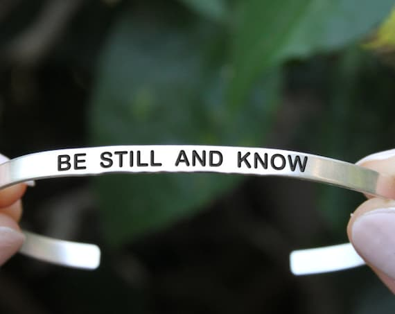Be still and know. Yoga Jewelry. Quote jewelry. Thin cuff bracelet.