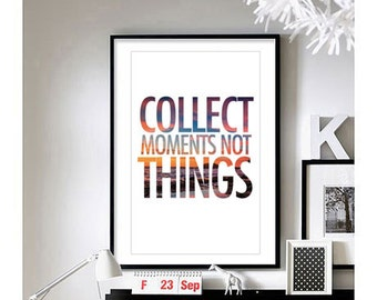Travel Quotes ('Collect Moments Not Things')  Art Print