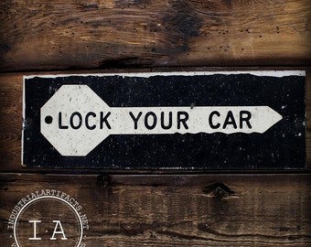 Vintage Industrial Lock Your Car Metal Warning Advertising Sign