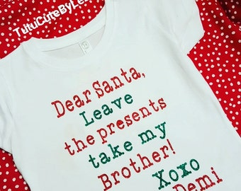 Dear Santa Leave The Presents Take My Brother Christmas Shirt
