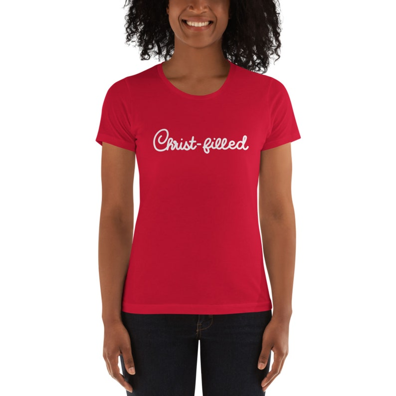 Made to Order. CHICK-FIL-A Christ Filled T-shirt