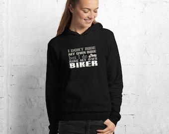 I don't ride my own bike but I do ride my own biker - Black Unisex Hoodie - Bella Canvas