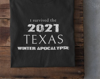 I survived the 2021 Texas Winter Apocalypse - Short Sleeve T-Shirt