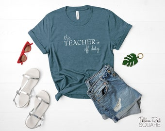 This Teacher Is Off Duty - Heather Deep Teal Short Sleeve T-Shirt