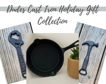Dude's Cast Iron Holiday Gift Collection, Cast Iron Skillet Gift, Hammer Bottle Opener, Dad Gift, Camping gear, Cooking gifts, Wrench gifts