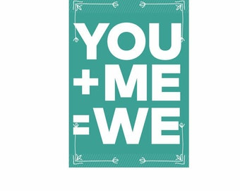 Wall Art You + Me = We Instant Download, Valentines Day Gift, Valentine Printable, Art Print, Printable, Wall Art, Love Art Anniversary gift