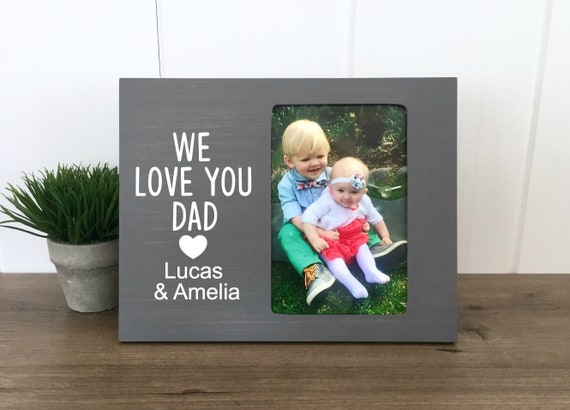 We Love You Daddy Frame Fathers Day Photo Frame Frame We Etsy
