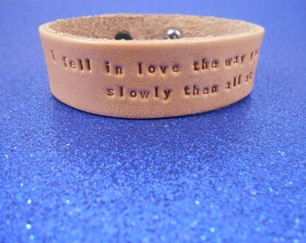 """The Fault in Our Stars - Leather Bracelet - """"I fell in love the way you fall asleep - slowly, and then all at once"""""""