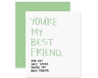 Funny friend card etsy youre my best friend greeting card love card handwritten card funny friendship card and not just cause youre my only friend m4hsunfo