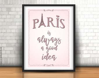 """Printable Poster """"Paris is always a good idea"""" 50x70 cm, Digital Poster, Quotes, Wall decor, Artwork, Positive Thoughts, Motivational Poster"""