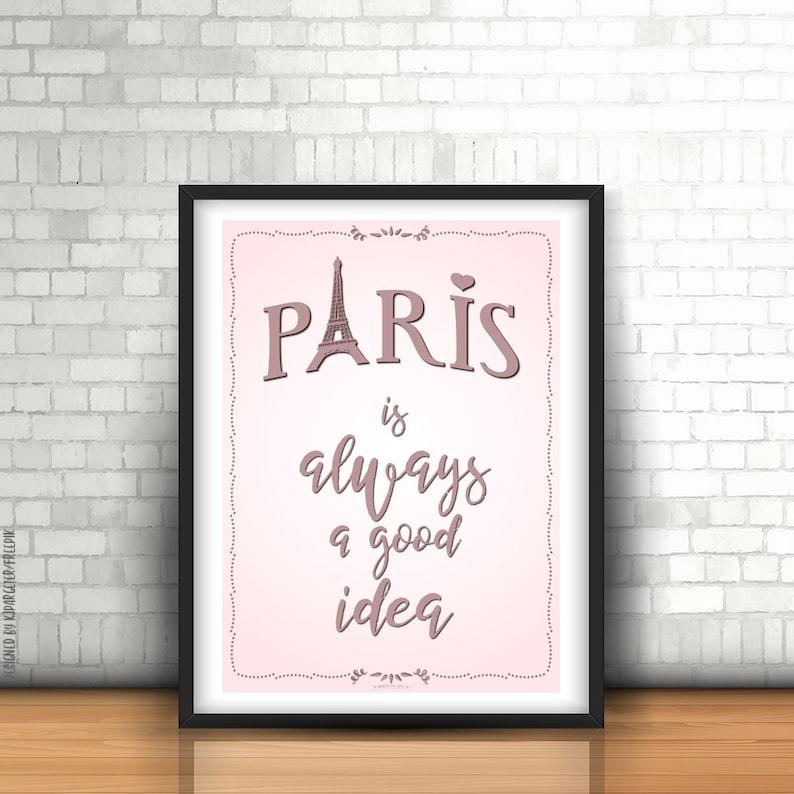 Printable Poster Paris is always a good idea 50x70 image 0