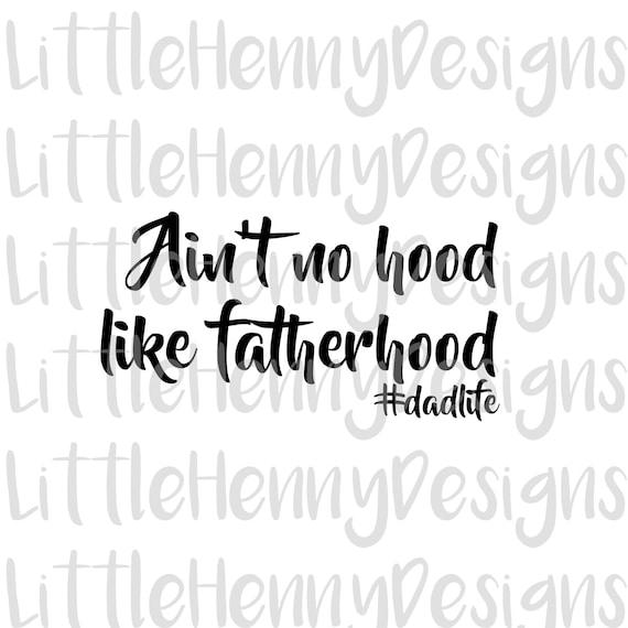Ain T No Hood Like Fatherhood Buy 2 Get 1 Free Fathers Etsy