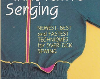Innovative Serging - Newest, Best and Fastest Techniques For Overlock Sewing