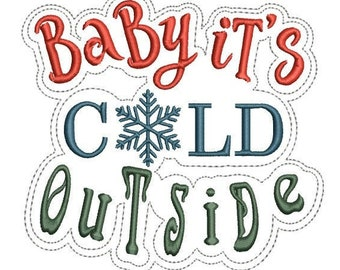 Baby It's Cold Outside Embroidery Design-2 sizes, 4x4 and 5x7 hoop, winter machine embroidery design