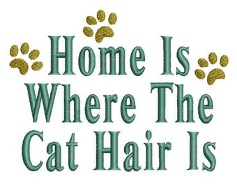 Home Is Where The Cat Hair Is Machine Embroidery Design, cat embroidery design, funny cat design, quote embroidery, cat embroidery pattern