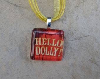 Broadway Musical Hello Dolly! Glass Pendant and Ribbon Necklace