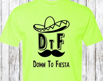 f9c6dfa6d Cinco De Mayo - Down to Fiesta T-Shirt
