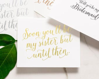 Will You Be My Bridesmaid Card - Soon You'll Be My Sister - Cute Card for Sister in Law, Sister - Foil Finish | Charlotte, Sister Soon