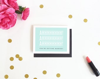 engagement card funny congratulations card greeting card card for the couple bridal shower card ahh youre getting married