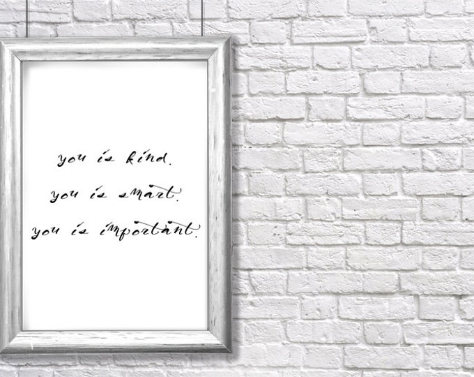 "printable ""You is Kind"" inspirational art print - instant download"