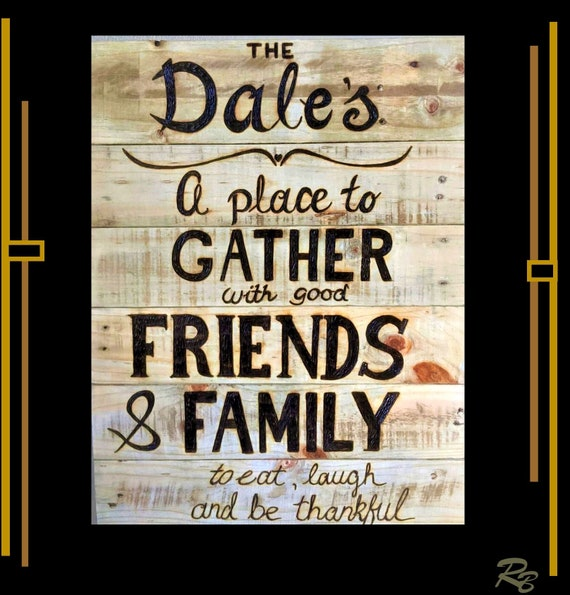 A place to Gather, wood sign, art, custom, sign, hand created, rustic, decor, husband,art,couples,Anniversary,5th anniversary gift,wife gift