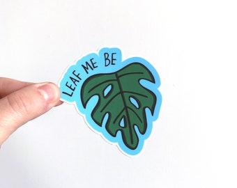 """Leaf Me Be Die Cut Vinyl Sticker 3"""""""