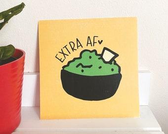 "Extra AF Card Stock Art Print 6""x6"" ~ Guac Guacamole Chipotle Avocado"