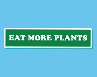 Eat More Plants Bumper Sticker ~ Vegan Veggie Vegetarian Plant Based Green