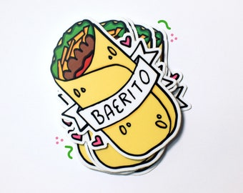 Baerito Die Cut Vinyl Sticker ~ Burrito Bae Mexican Food Tacos Yum