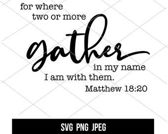 Gather In My Name Matthew 18:20 SVG | Christian SVG | Christian Gifts Ideas | Bible Verse Cut File | Instant Download