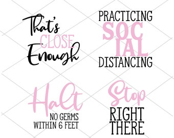 4 Social Distancing SVG Cut Files | That's Close Enough | Stop Right There | Practicing Social Distancing| Instant Download